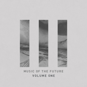 Music Of The Future volume 1