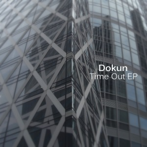 WDR007 Dokun - Time Out EP